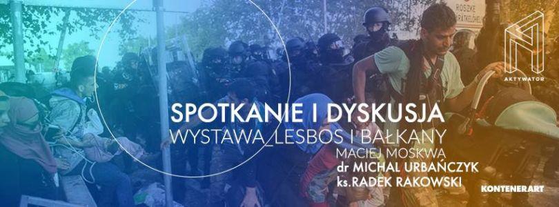 Wystawa_dyskusja Lesbos i Balkany_MaciejMoskwa