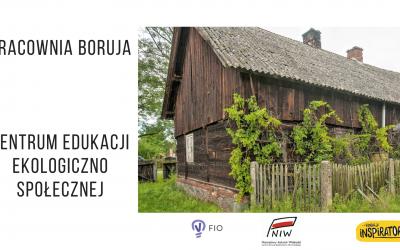 Pracownia Boruja Centrum Edukacji Ekologiczno – Społecznej